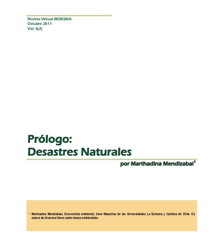 1   Marthadina Mendizábal, Economista ambiental, tiene Maestrías de las Universidades La Sorbona y Católica de Chile. Es  ...