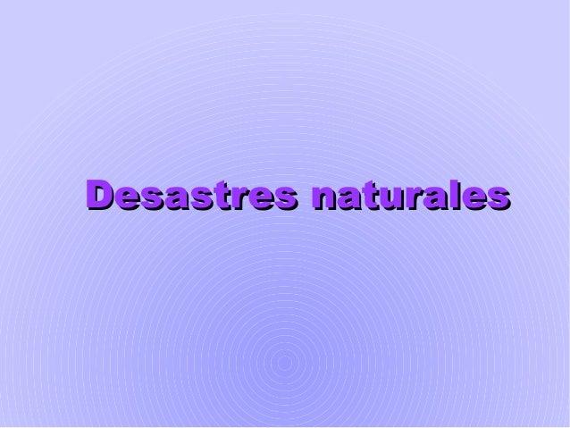 Desastres naturalesDesastres naturales