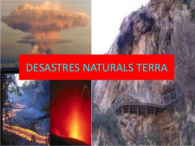 DESASTRES NATURALS TERRA