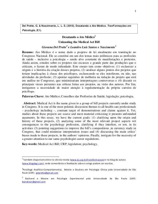 1 Del Prette, G. & Nascimento, L. L. S. (2010). Desatando o Ato Médico. TranFormações em Psicologia, 3(1). Desatando o Ato...