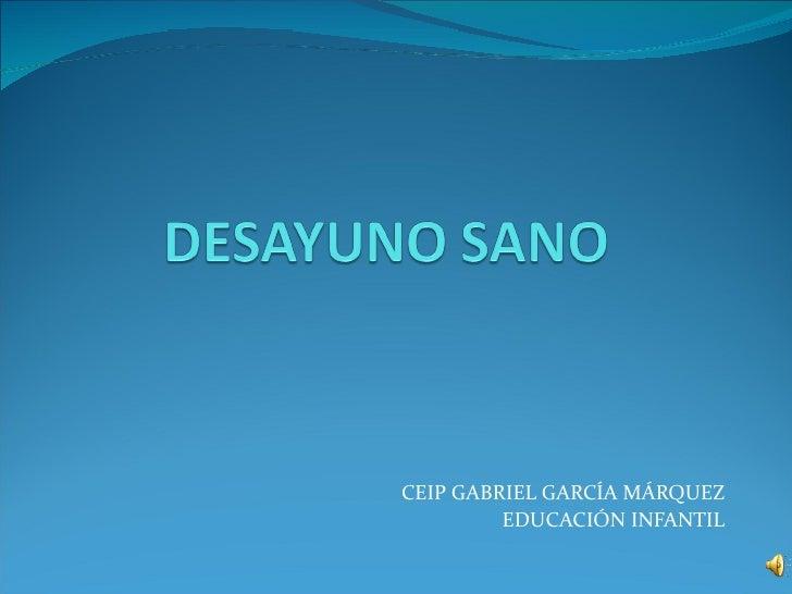 CEIP GABRIEL GARCÍA MÁRQUEZ EDUCACIÓN INFANTIL