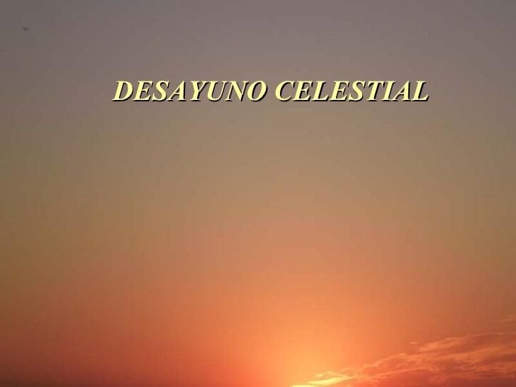 DESAYUNO CELESTIAL