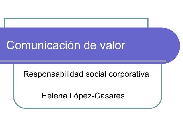 Comunicación de valor Responsabilidad social corporativa Helena López-Casares