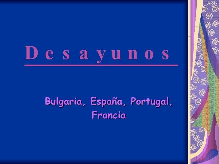 Desayunos Bulgaria, España, Portugal, Francia