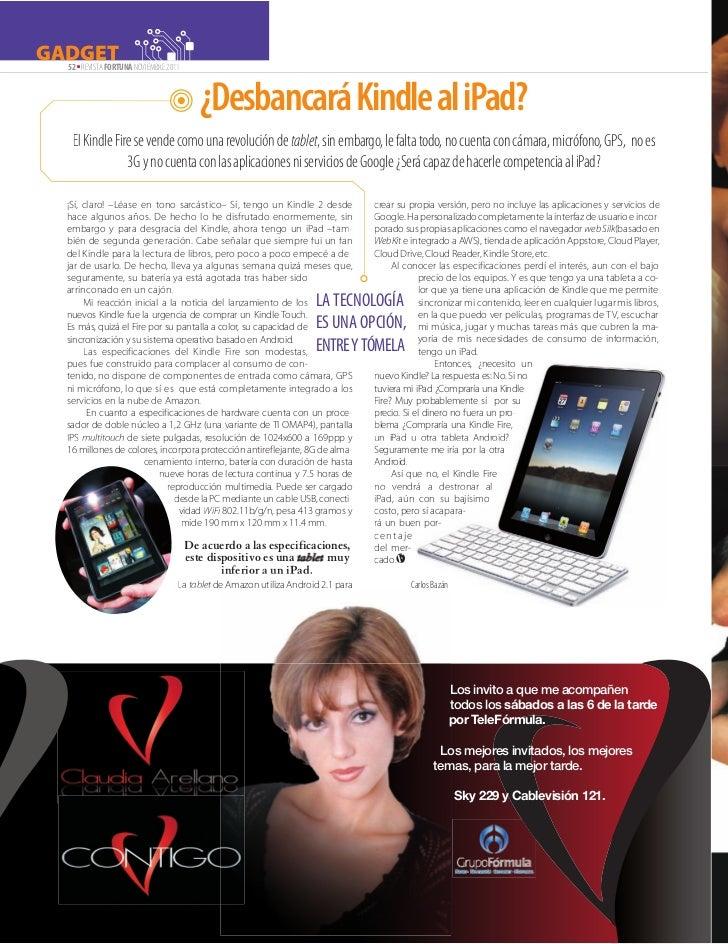 GADGET NOVIEMBRE 2011  52 REVISTA FORTUNA      ■                                     ¿Desbancará Kindle al iPad?     El Ki...
