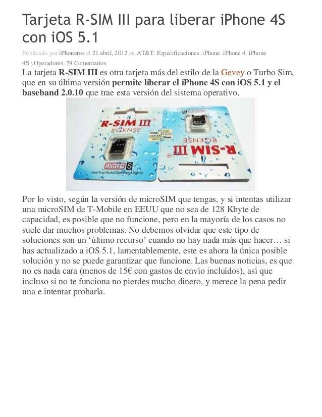 0d9778ce550 Desbloquear iphone 5. Tarjeta R-SIM III para liberar iPhone 4S con iOS 5.1  Publicado por iPhoneros el ...