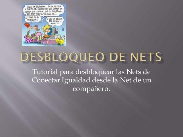 Tutorial para desbloquear las Nets de Conectar Igualdad desde la Net de un compañero.
