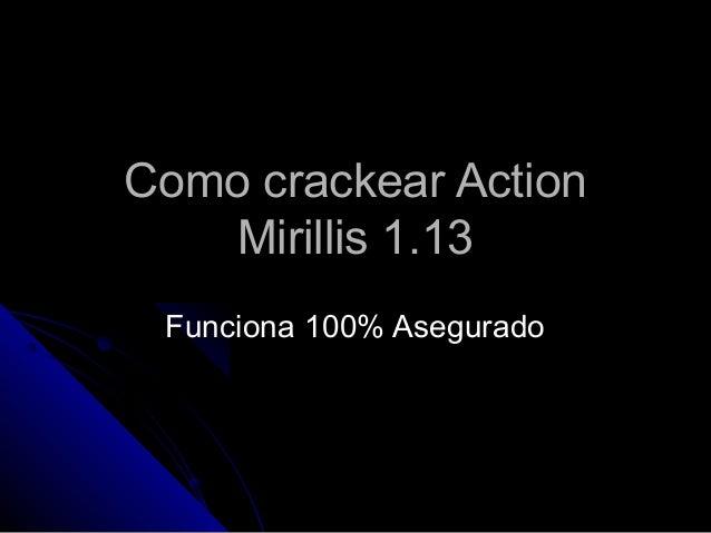 Como crackear Action   Mirillis 1.13 Funciona 100% Asegurado