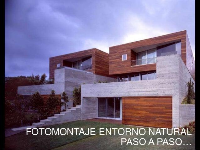 FOTOMONTAJE ENTORNO NATURAL PASO A PASO…