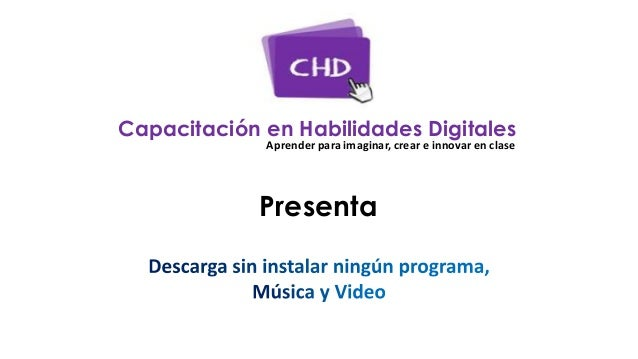 Descarga musica y video en 3 Pasos -  capacitación en habilidades digitales Slide 2