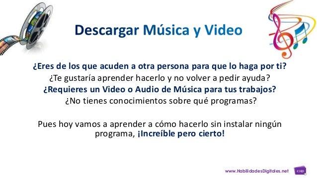 Descarga musica y video en 3 Pasos -  capacitación en habilidades digitales Slide 3