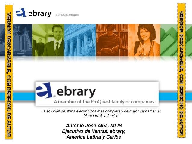 a ProQuest businessLa solución de libros electrónicos mas completa y de mejor calidad en el                          Merca...