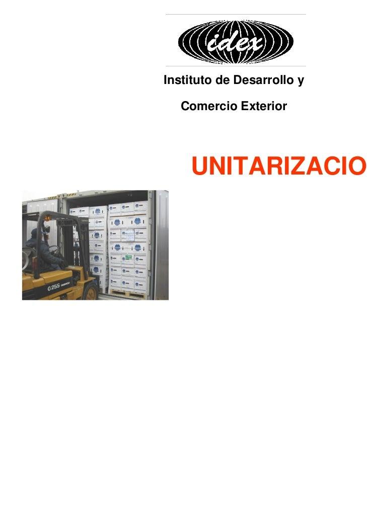 Instituto de Desarrollo y   Comercio Exterior    UNITARIZACION
