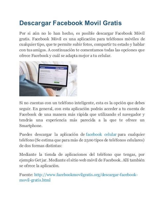 Descargar Facebook Movil Gratis Por si aún no lo han hecho, es posible descargar Facebook Móvil gratis. Facebook Móvil es ...