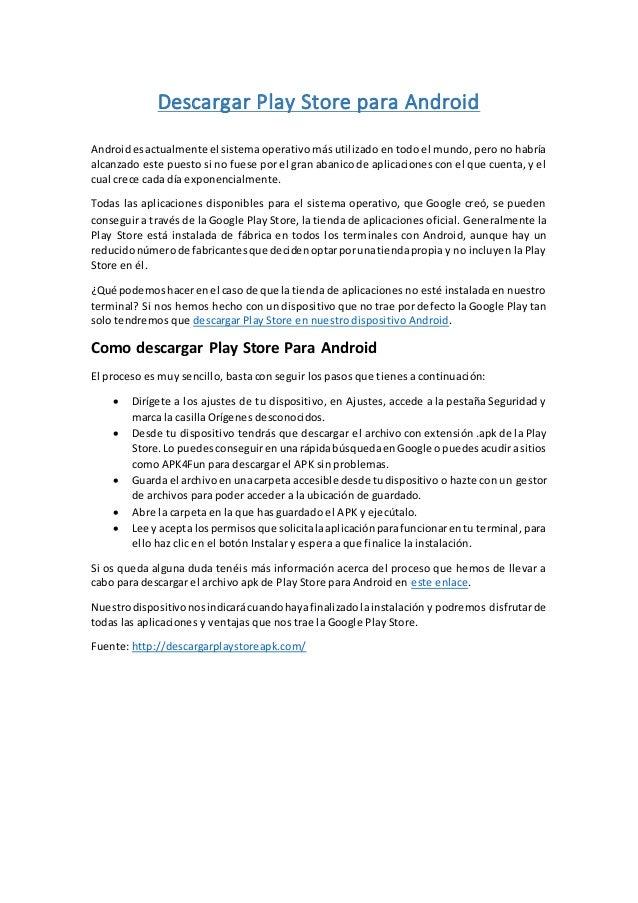 Descargar Play Store para Android Androidesactualmente el sistema operativo más utilizado en todo el mundo, pero no habría...