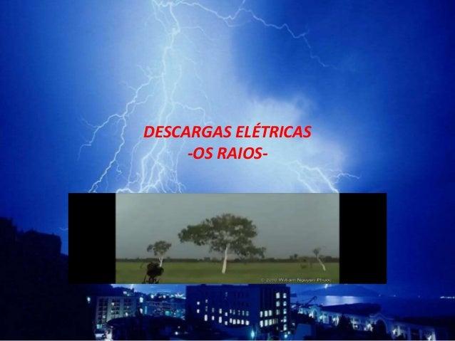 DESCARGAS ELÉTRICAS  -OS RAIOS-
