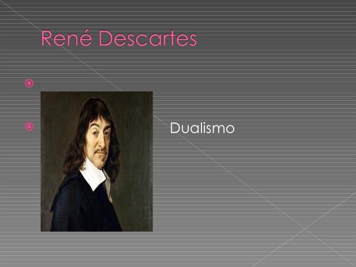 <ul><li>Dualismo </li></ul>