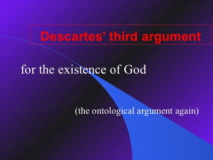 descartes method of doubt and existence of god I argued that descartes fared no better in his proofs for the existence of god in descartes's theory of knowledge, god held the indispensable role of guaranteeing the veracity of descartes's clear and distinct ideas.