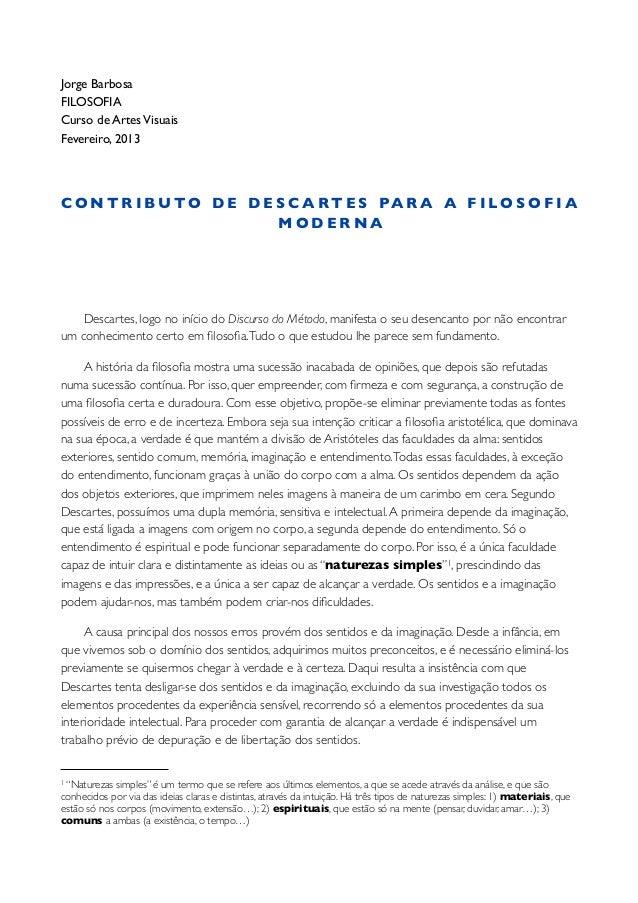 Jorge BarbosaFILOSOFIACurso de Artes VisuaisFevereiro, 2013C O N T R I B U TO D E D E S C A R T E S PA R A A F I LO S O F ...