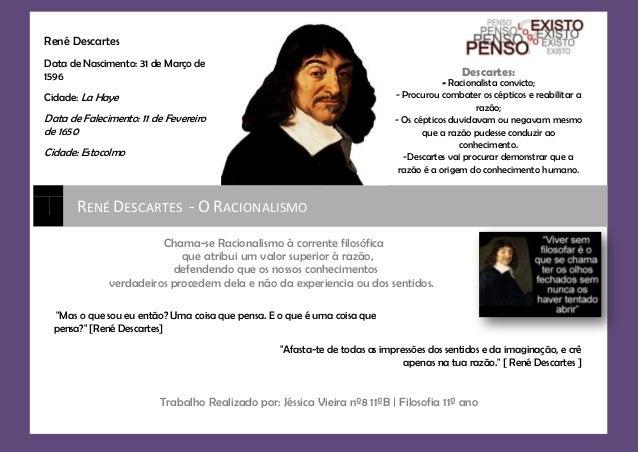 [Escrever texto]Descartes:- Racionalista convicto;- Procurou combater os cépticos e reabilitar arazão;- Os cépticos duvida...