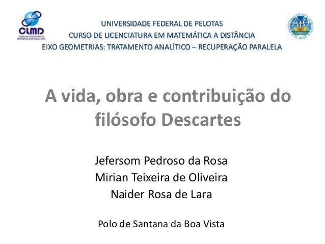Jefersom Pedroso da Rosa Mirian Teixeira de Oliveira Naider Rosa de Lara Polo de Santana da Boa Vista A vida, obra e contr...