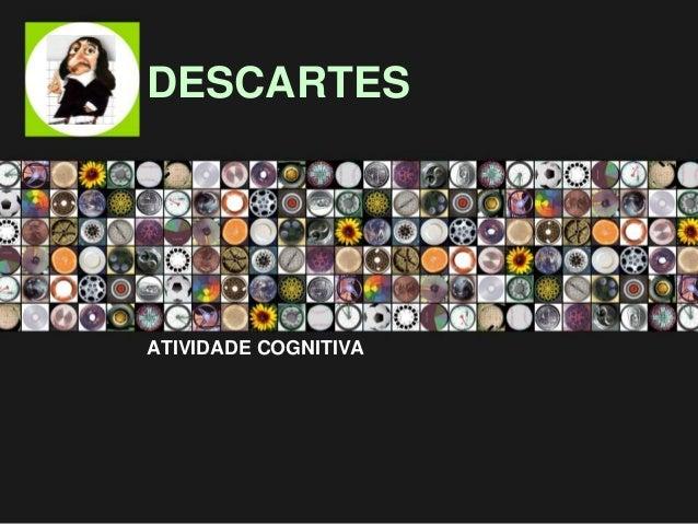 DESCARTES ATIVIDADE COGNITIVA
