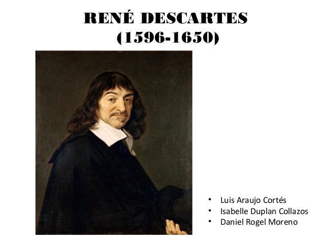 RENÉ DESCARTES (1596-1650) • Luis Araujo Cortés • Isabelle Duplan Collazos • Daniel Rogel Moreno