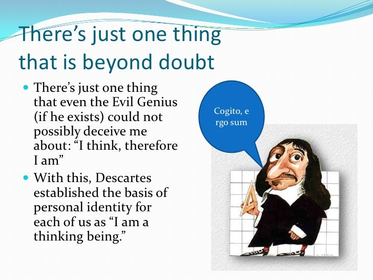 descartes evil demon argument essay An essay on descartes and his evil demon argument the appearance of external links on this site does not constitute official endorsement on behalf of the u timeline.