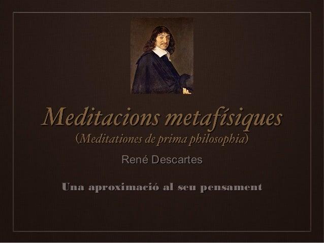René DescartesRené Descartes Una aproximació al seu pensamentUna aproximació al seu pensament