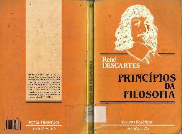 '• .. ISBN 972- 4'<-0967-8 No ano de 1644, com 50 anos, René Descartes escreveu os Princípios da Filosofia onde nos leg'il...