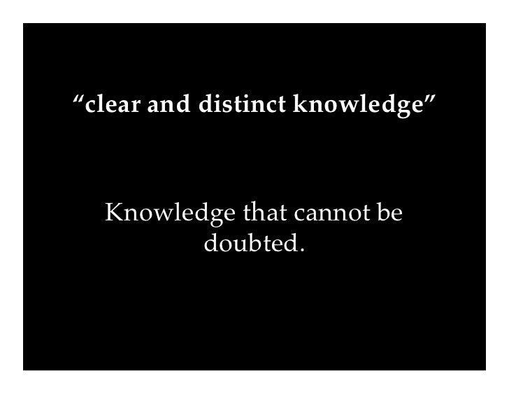 hospers vs descartes knowledge 1 how is descartes's argument against skepticism better than putnam's michael jacovides this paper has three parts in a brief first part, i argue that one of descartes's arguments.