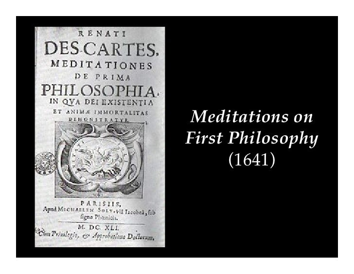 analysis of descartes third meditation essay Join now to read essay analysis of descartes third meditation the next step in the pursuit of knowledge, then, is to prove that god does indeed exist descartes's starting point for such a proof is the principle that the cause of any idea must have at least as much reality as the content of the idea itself.
