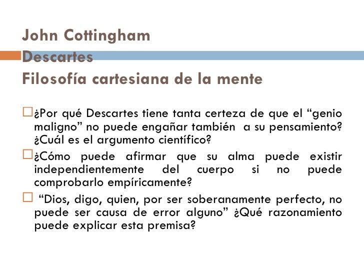 """John Cottingham Descartes Filosofía cartesiana de la mente <ul><li>¿Por qué Descartes tiene tanta certeza de que el """"genio..."""