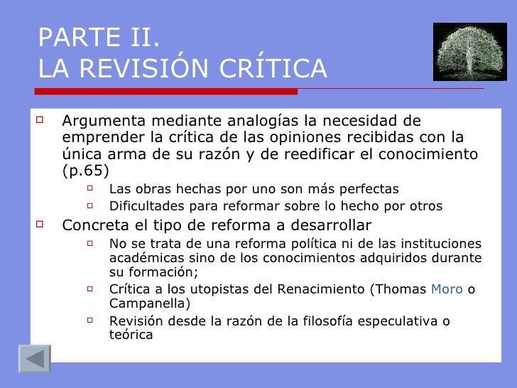 PARTE II.  LA REVISIÓN CRÍTICA <ul><li>Argumenta mediante analogías la necesidad de emprender la crítica de las opiniones ...