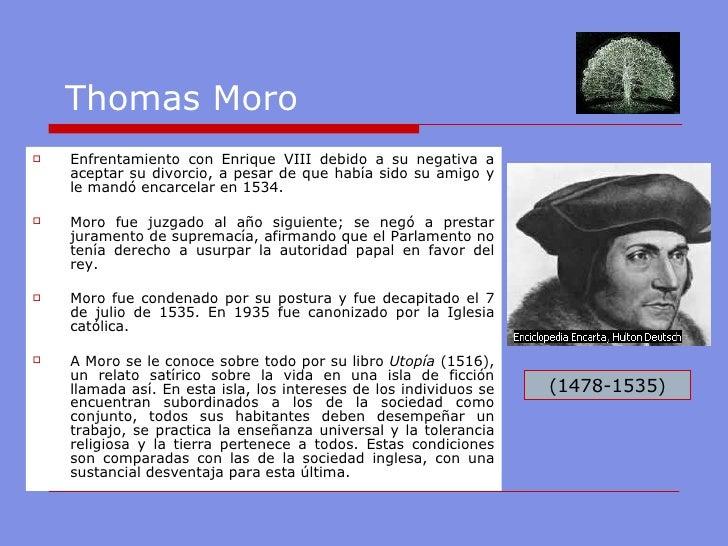 Thomas Moro   <ul><li>Enfrentamiento con Enrique VIII debido a su negativa a aceptar su divorcio, a pesar de que había s...