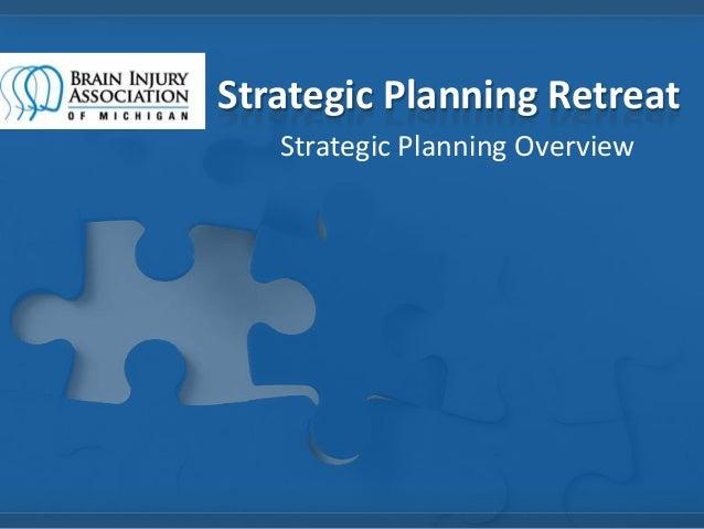 Strategic Planning Retreat   Strategic Planning Overview