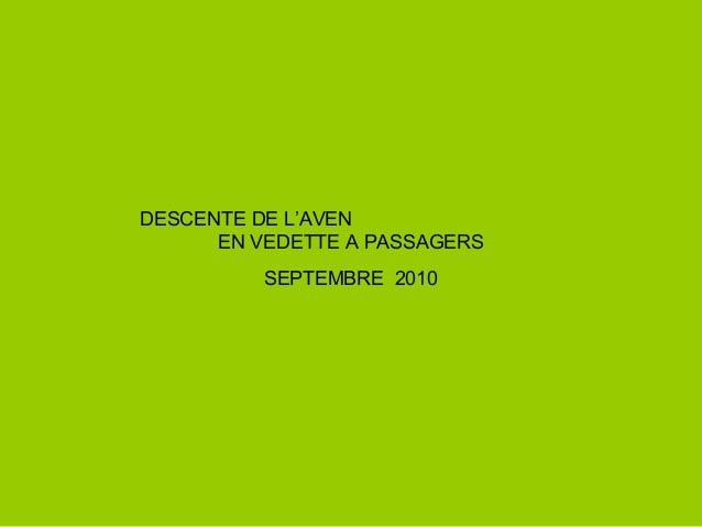 DESCENTE DE L'AVEN EN VEDETTE A PASSAGERS SEPTEMBRE 2010