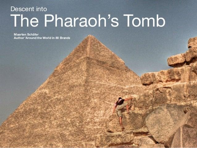 Descent into   The Pharaoh's Tomb Maarten Schäfer Author 'Around the World in 80 Brands