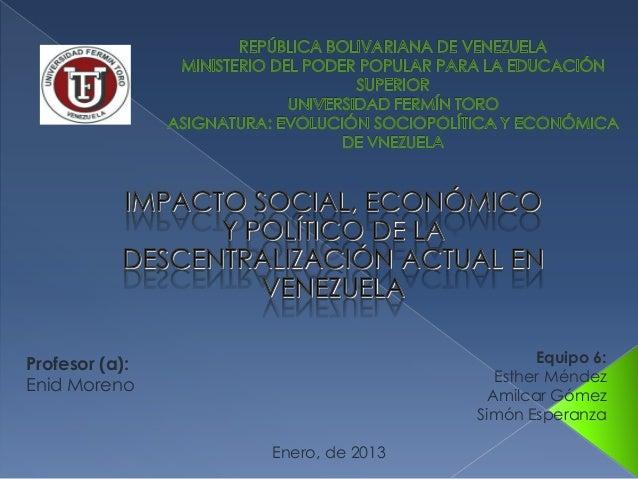 Profesor (a):                           Equipo 6:                                   Esther MéndezEnid Moreno              ...