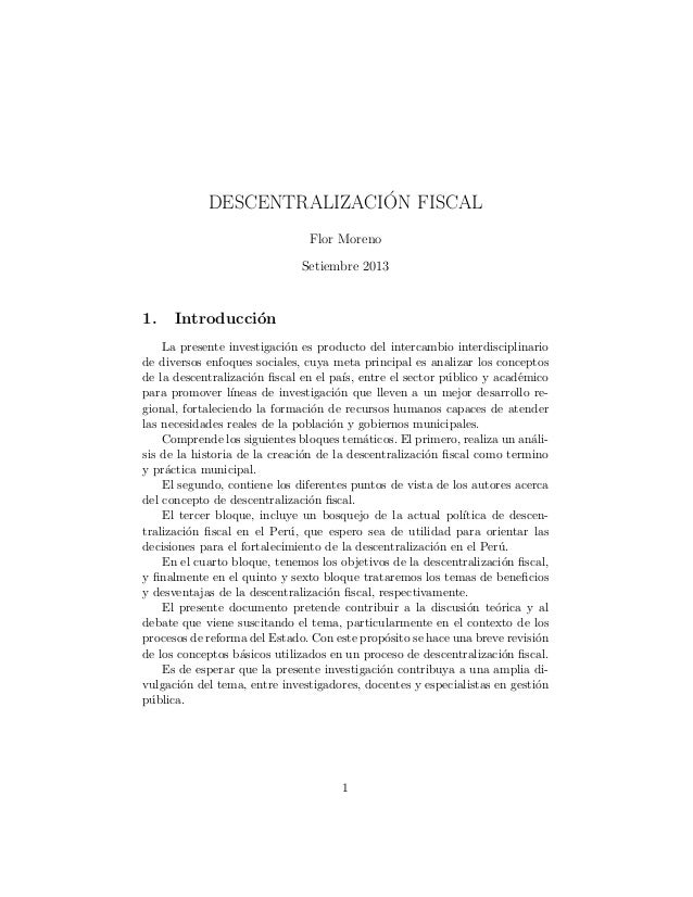 DESCENTRALIZACI´ON FISCAL Flor Moreno Setiembre 2013 1. Introducci´on La presente investigaci´on es producto del intercamb...