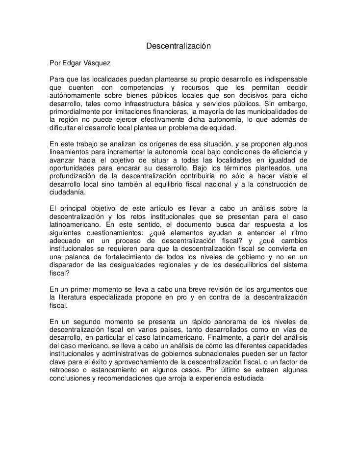 DescentralizaciónPor Edgar VásquezPara que las localidades puedan plantearse su propio desarrollo es indispensableque cuen...