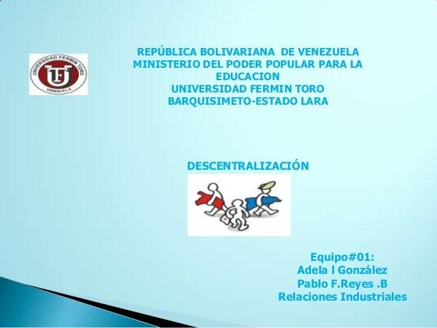 REPÚBLICA BOLIVARIANA DE VENEZUELAMINISTERIO DEL PODER POPULAR PARA LA             EDUCACION      UNIVERSIDAD FERMIN TORO ...