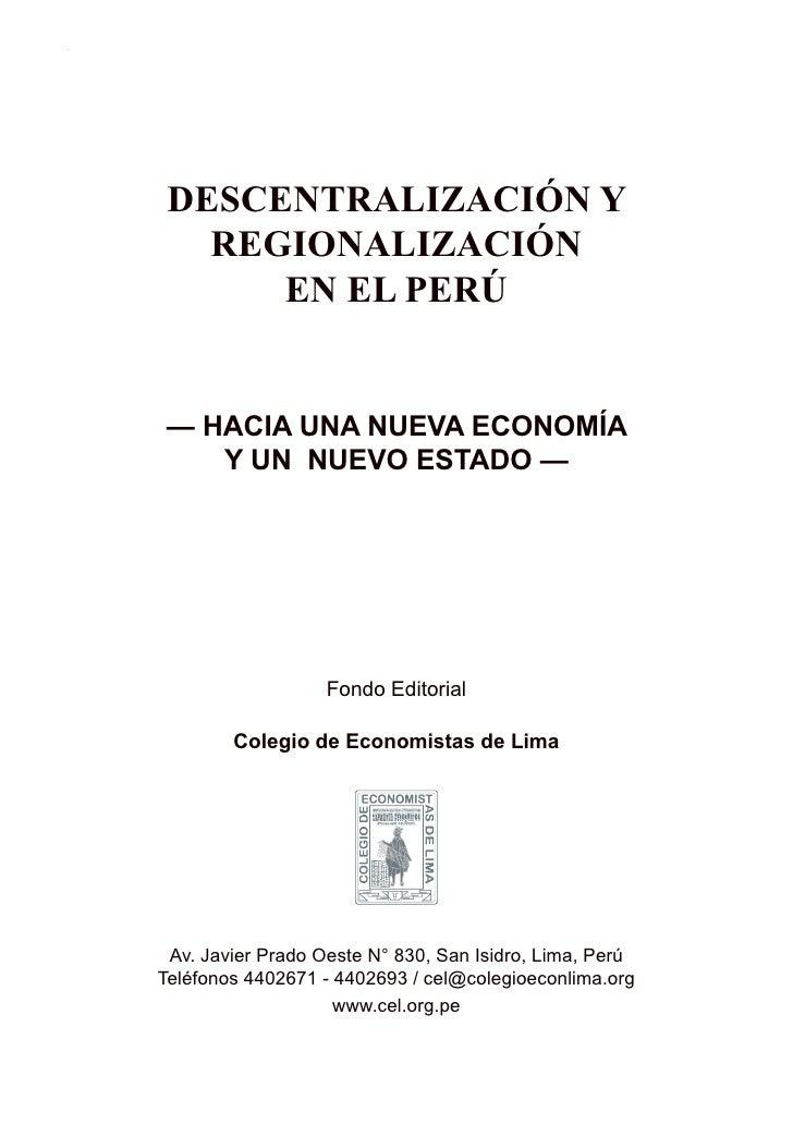 DESCENTRALIZACIÓN Y REGIONALIZACIÓN EN EL PERÚ      DESCENTRALIZACIÓN Y    REGIONALIZACIÓN       EN EL PERÚ   — HACIA UNA ...