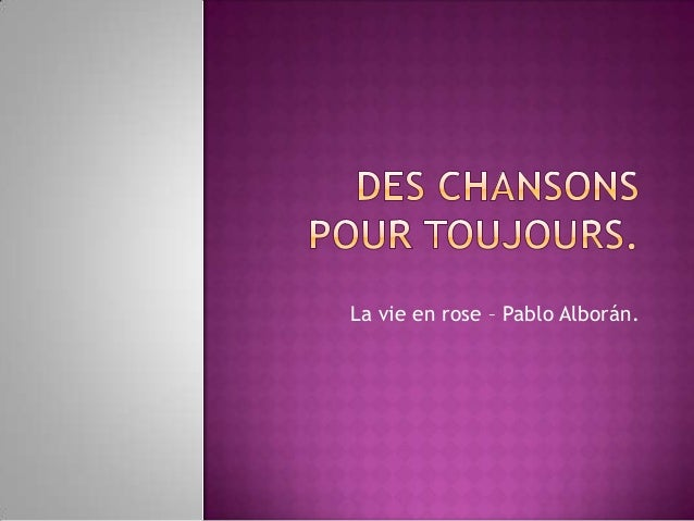La vie en rose – Pablo Alborán.