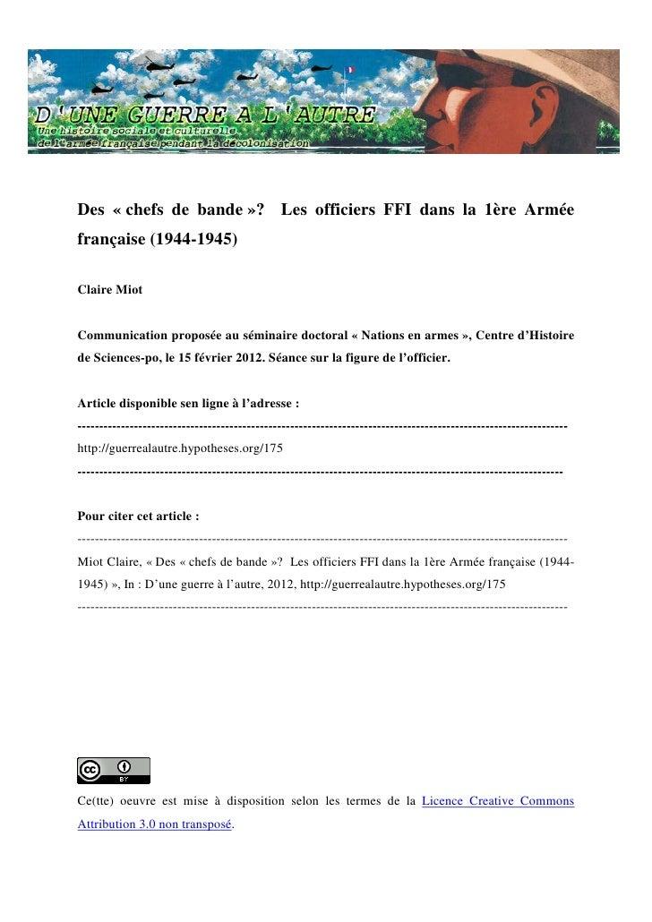 Des « chefs de bande »? Les officiers FFI dans la 1ère Arméefrançaise (1944-1945)Claire MiotCommunication proposée au sémi...