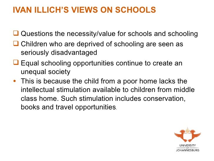 deschooling society Deschooling society: the essential argument against  some overview comments on ivan illich's 1970 book: deschooling society.