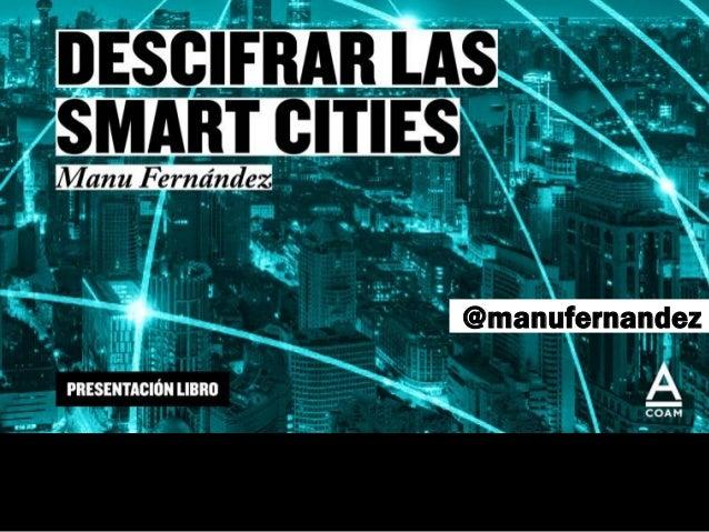 SMART CITIES Retos de diseño para las políticas urbanas @manufernandez