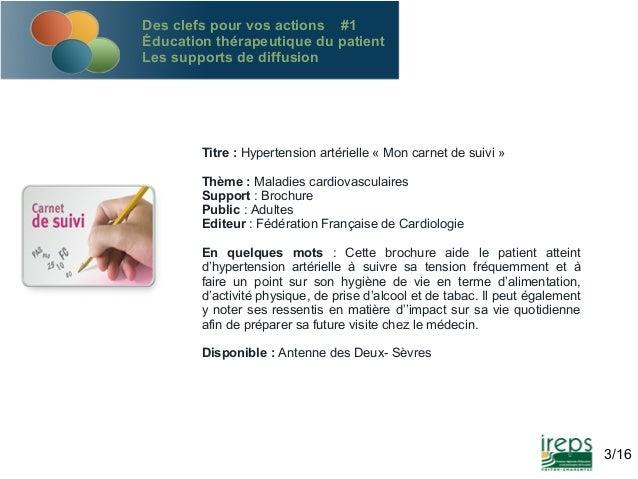 Des clefs pour vos actions #1 Éducation thérapeutique du patient Les supports de diffusion  Titre : Hypertension artériell...