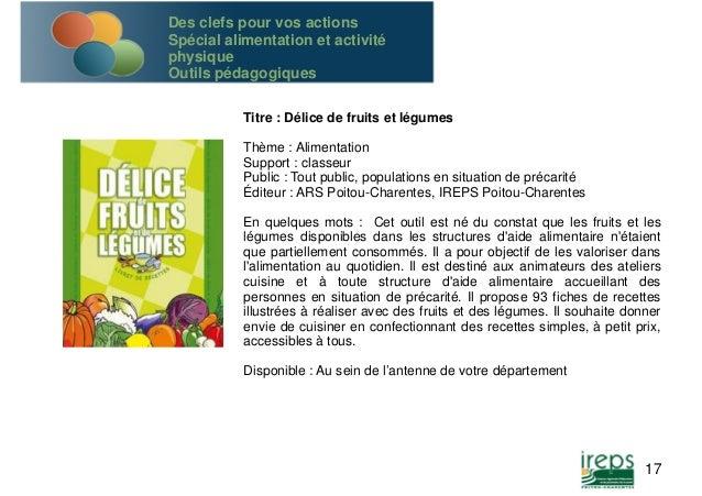 Titre : Délice de fruits et légumes  Thème : Alimentation  Support : classeur  Public : Tout public, populations en situat...