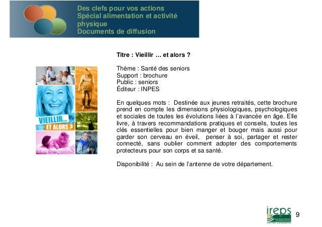 Titre : Vieillir … et alors ?  Thème : Santé des seniors  Support : brochure  Public : seniors  Éditeur : INPES  En quelqu...